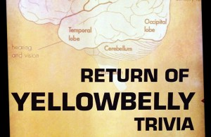 return-of-yellowbelly-trivia